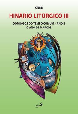 HINARIO LITURGICO III - DOMINGOS DO TEMPO COMUM - ANO B - O ANO DE MARCOS