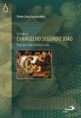 LENDO O EVANGELHO SEGUNDO JOAO - PARA QUE TODOS TENHAM VIDA