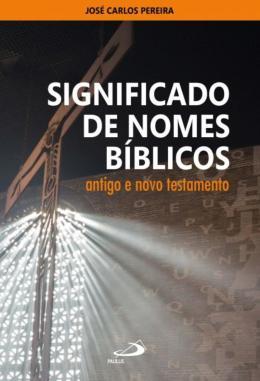 SIGNIFICADO DE NOMES BIBLICOS