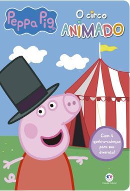 PEPPA PIG - O CIRCO ANIMADO - COM 4 QUEBRA-CABECAS PARA SUA DIVERSAO!