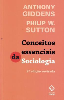 CONCEITOS ESSENCIAIS DA SOCIOLOGIA