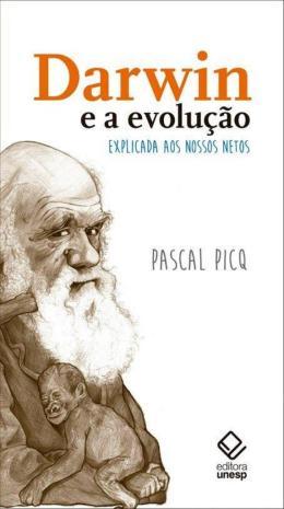 DARWIN E A EVOLUCAO EXPLICADA AOS NOSSOS NETOS