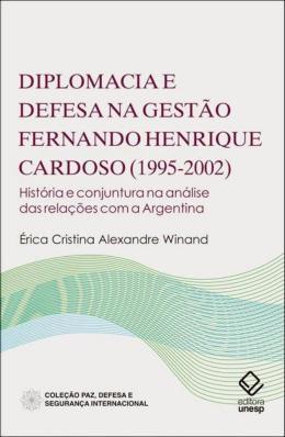 DIPLOMACIA E DEFESA NA GESTAO FERNANDO HENRIQUE CARDOSO (1995-2002)