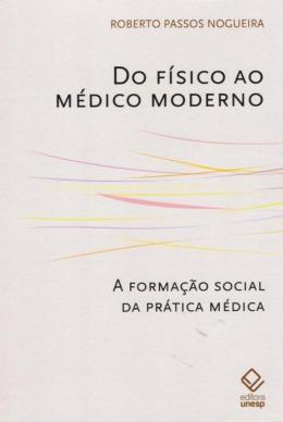 DO FISICO AO MEDICO MODERNO