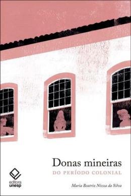 DONAS MINEIRAS DO PERIODO COLONIAL