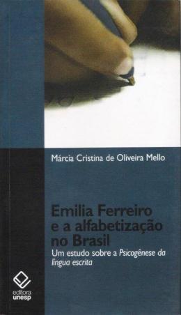 EMILIA FERREIRO E A ALFABETIZACAO