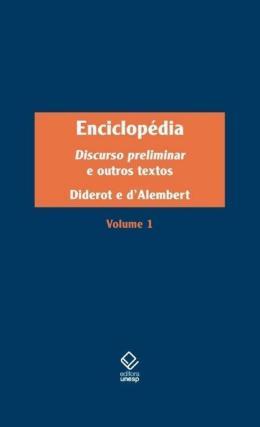 ENCICLOPEDIA, OU DICIONARIO RAZOADO DAS CIENCIAS, DAS ARTES E DOS OFICIOS - VOLUME 1