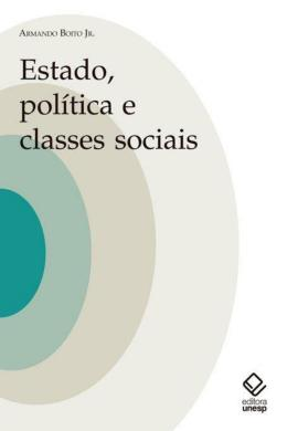 ESTADO, POLITICA E CLASSES SOCIAIS