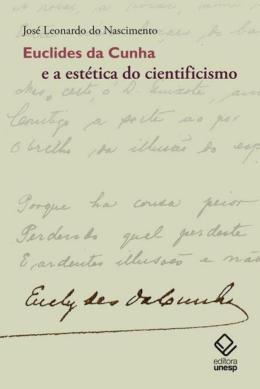 EUCLIDES DA CUNHA E A ESTETICA DO CIENTIFICISMO