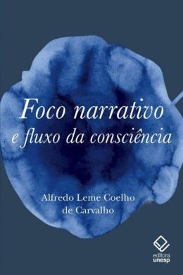 FOCO NARRATIVO E FLUXO DA CONSCIENCIA