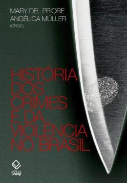 HISTORIA DOS CRIMES E DA VIOLENCIA NO BRASIL