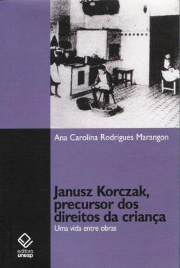 JANUSZ KORCZAK, PRECURSOR DOS DIREITOS DA CRIANCA