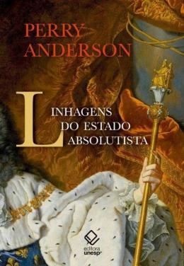 LINHAGENS DO ESTADO ABSOLUTISTA