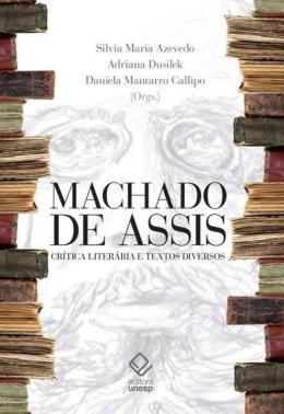 MACHADO DE ASSIS: CRITICA LITERARIA E TEXTOS DIVERSOS
