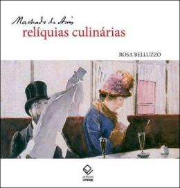 MACHADO DE ASSIS: RELIQUIAS CULINARIAS