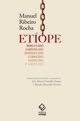 ETIOPE RESGATADO, EMPENHADO, SUSTENTADO, CORRIGIDO, INSTRUIDO E LIBERTADO