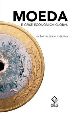 MOEDA E CRISE ECONOMICA GLOBAL