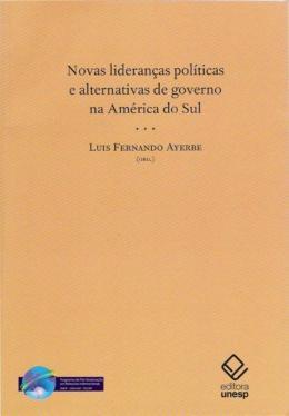 NOVAS LIDERANCAS POLITICAS E ALTERNATIVAS DE GOVERNO NA AMERICA DO SUL