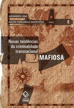 NOVAS TENDENCIAS DA CRIMINALIDADE TRANSNACIONAL MAFIOSA