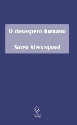 O DESESPERO HUMANO