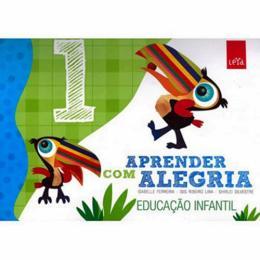 APRENDER COM ALEGRIA - EDUCACAO INFANTIL VOL 1