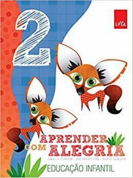 APRENDER COM ALEGRIA - EDUCACAO INFANTIL - VOL 2