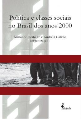 POLITICA E CLASSES SOCIAIS NO BRASIL DOS ANOS 2000