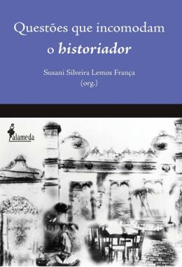 QUESTOES QUE INCOMODAM O HISTORIADOR