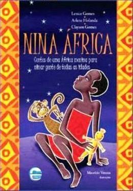 NINA AFRICA - CONTOS DE UMA AFRICA MENINA PARA NINAR GENTE DE TODAS AS IDADES