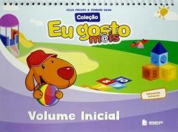 EU GOSTO MAIS - MATERNAL, VOLUME INICIAL - EDUCACAO INFANTIL - MATERNAL