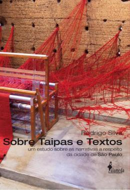 SOBRE TAIPAS E TEXTOS - UM ESTUDO SOBRE AS NARRATIVAS A RESPEITO DA CIDADE DE SAO PAULO