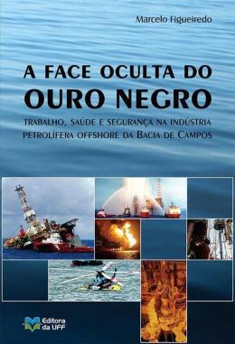 A FACE OCULTA DO OURO NEGRO