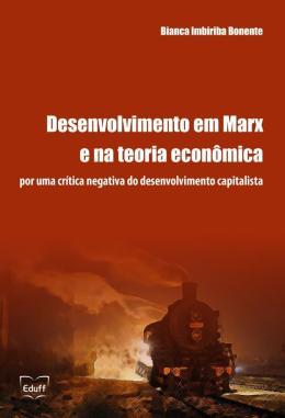 DESENVOLVIMENTO EM MARX E NA TEORIA ECONOMICA