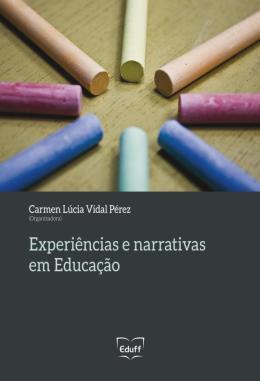 EXPERIENCIAS E NARRATIVAS EM EDUCACAO