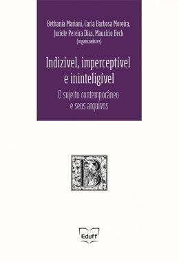 INDIZIVEL, IMPERCEPTIVEL E ININTELIGIVEL