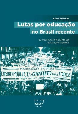 LUTAS POR EDUCACAO NO BRASIL RECENTE