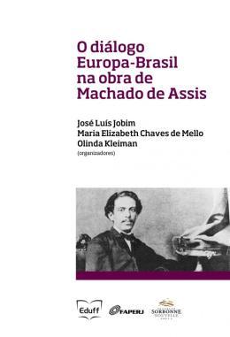 O DIALOGO EUROPA-BRASIL NA OBRA DE MACHADO DE ASSIS