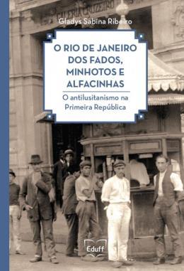 O RIO DE JANEIRO DOS FADOS, MINHOTOS E ALFACINHAS