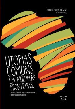 UTOPIAS COMUNS EM MULTIPLAS FRONTEIRAS