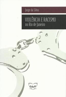 VIOLENCIA E RACISMO NO RIO DE JANEIRO