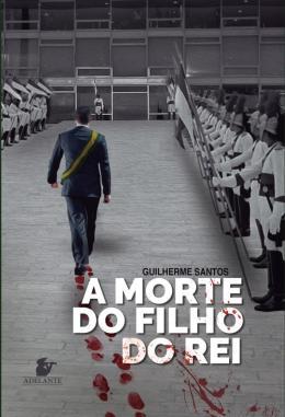 A MORTE DO FILHO DO REI