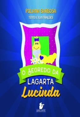 O SEGREDO DA LAGARTA LUCINDA