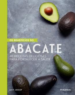 BENEFICIOS DO ABACATE, OS