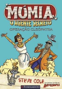 MUMIA, O AGENTE SECRETO - OPERACAO CLEOPATRA
