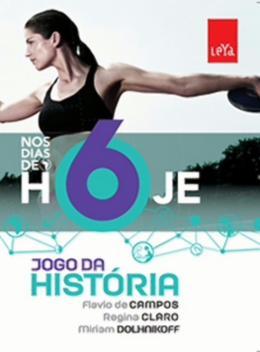 NOS DIAS DE HOJE - JOGO DA HISTORIA - 6º ANO - 2ª ED