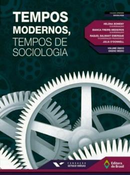 TEMPOS MODERNOS, TEMPOS DE SOCIOLOGIA - INTEGRADO - 2ª ED