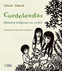 CORDELENDAS - HISTORIAS INDIGENAS EM CORDEL