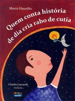 QUEM CONTA HISTORIA DE DIA CRIA RABO DE CUTIA
