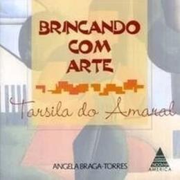 BRINCANDO COM ARTE - TARSILA DO AMARAL - 2ª ED