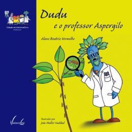 DUDU E O PROFESSOR ASPERGILO - FUNGOS